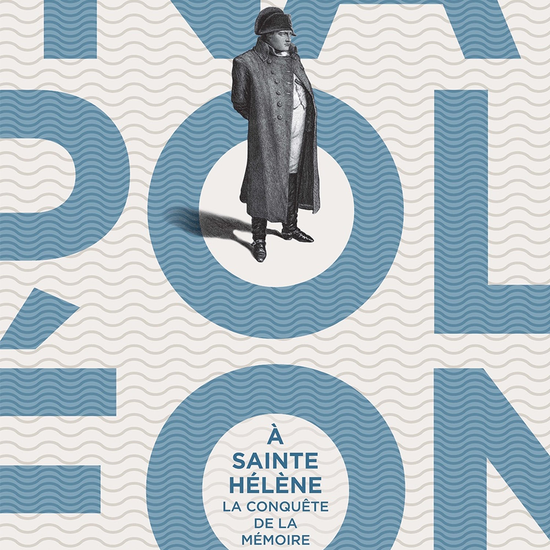 30 mai 2016 : La famille de Napoléon face à l'exil de Sainte-Hélène,
