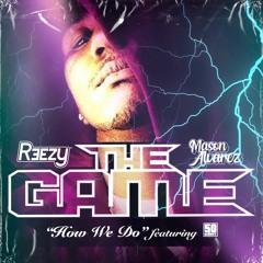 The Game Ft. 50 Cent - How We Do (Reezy X Mason Alvarez Bootleg) FREE DL