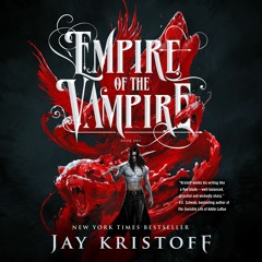 Empire Of The Vampire by Jay Kristoff, audiobook excerpt