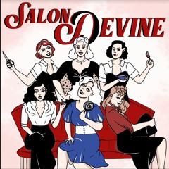 Salon Devine (part one)