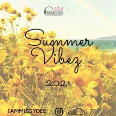 Missy Dee - Summer Vibez - Afrobeats Mix 2021