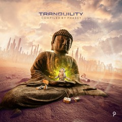 Tranquility - Compiled & Mixed by PHASE1
