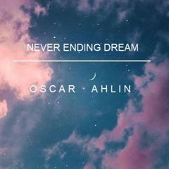 Never Ending Dream - Oscar Ahlin