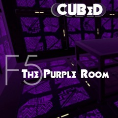 CUBED-The Purple Room- Live set