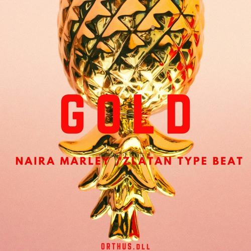 """""""GOLD"""" NAIRA MARLEY/ ZLATAN TYPE BEAT 2021"""