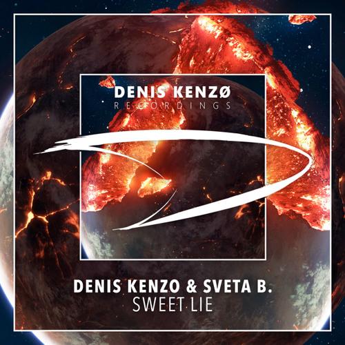 Denis Kenzo & Sveta B. - Sweet Lie