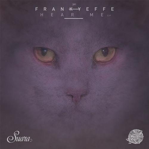 [SUARA391] Frankyeffe - Hear Me EP