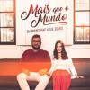 Mais Que O Mundo (feat. Késia Soares)