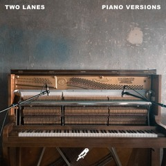 TWO LANES - Never Enough (Piano Version)