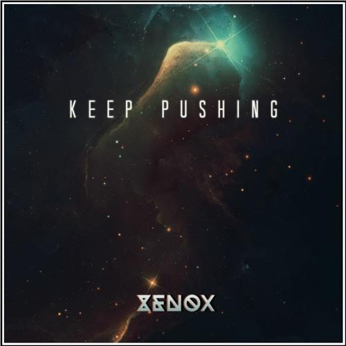 Xenox - Keep Pushing (Original Mix)