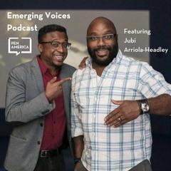 PEN America Emerging Voices Podcast Episode 015 Jubi Arriola-Headley