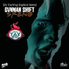Skeng - Gvnman Shift (Dj TayWsg Explicit Intro) [1Matik Riddim]