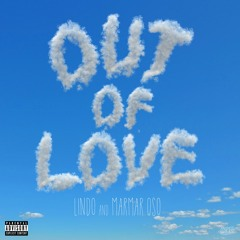 Out Of Love (Feat. Marmar Oso)