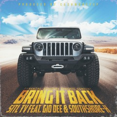 Bring It Back (feat. Gio Dee & Southshore-H) (Prod. By CashMoneyAP)