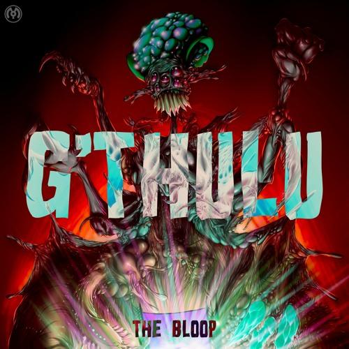 G'thulu – The Bloop