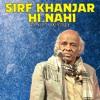 Download Sirf Khanjar Hi Nahi Aankhon Mein Pani Chahiye | Rahat Indori Mp3