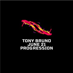 PROGRESSION - JUNE 2021 BY TONY BRUNO