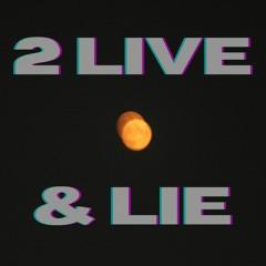 wlk ft. Kale - 2 live & lie