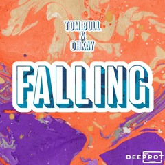 Tom Bull X OHKAY - FALLIN [OUT NOW ON DEEPROT]