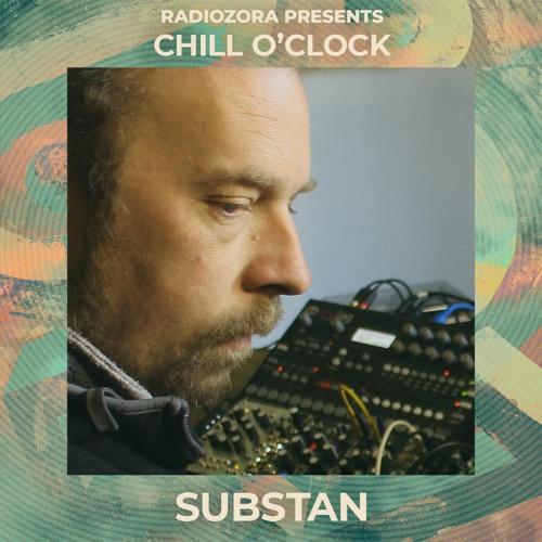 SUBSTAN @ radiOzora presents Chill O'Clock | Exclusive for radiOzora | 11/05/2021