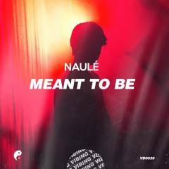 Naulé - Meant To Be