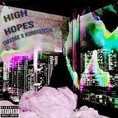 HIGH HOPES [FT. KUROTENSHI]