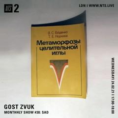 GOST ZVUK x NTS monthly show #38 w/ SAD