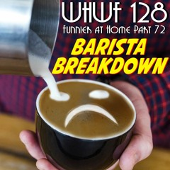 We Heard We're Funny: Barista Breakdown (Funnier at Home Part 72) 08-18-2021