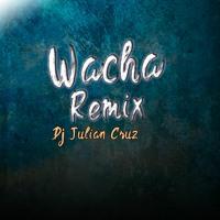 WACHA - Khea, Duki (REMIX) - DJ Julian Cruz