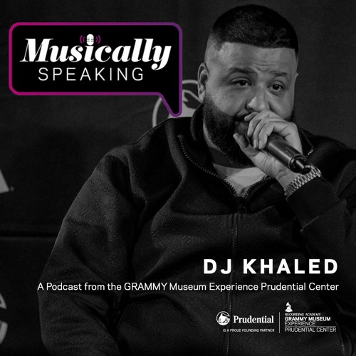 DJ Khaled Part 2 - Musically Speaking