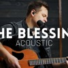 The Blessing - Acoustic // Elevation Worship, Kari Jobe, Cody Carnes cover)