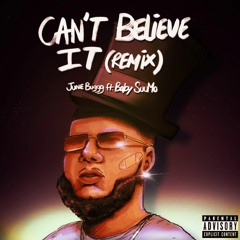 Can't Believe It (Remix) Ft. Baby SuuMo