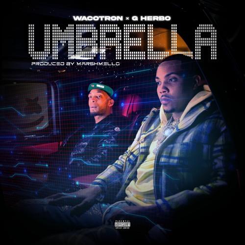 Wacotron x G Herbo - Umbrella [Prod. Marshmello]