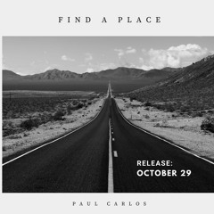 Paul Carlos - Find A Place