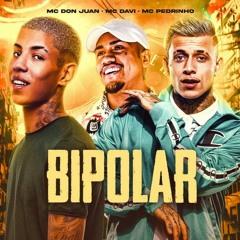 MC Don Juan, MC Davi e MC Pedrinho - Bipolar [ DJ VT DA ESCÓCIA ] Remix