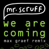We Are Coming (Max Graef Remix)