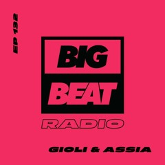 Big Beat Radio: EP #132 - Giolì & Assia (Lunar Eclipse Mix)