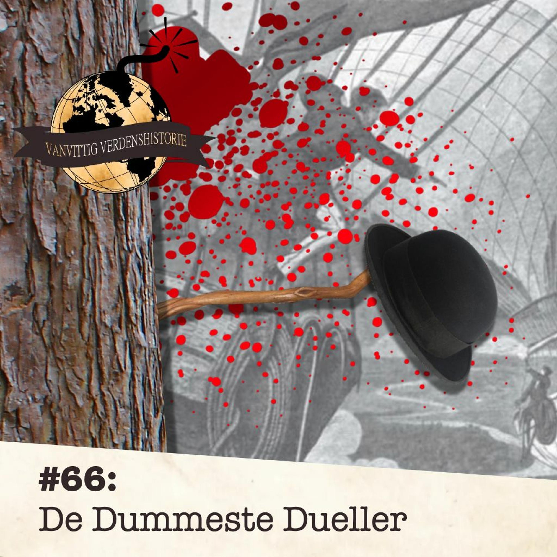 #66: De Dummeste Dueller