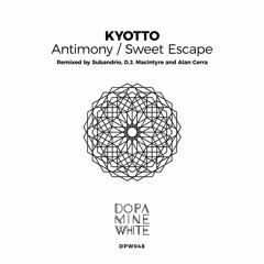 PREMIERE: KYOTTO - Sweet Escape (Alan Cerra Remix) [Dopamine White]
