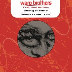Warp Brothers - Going Insane (akolyte Edit 2021)