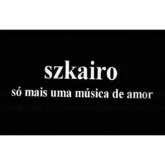 SzKairo-Só mais uma música de amor