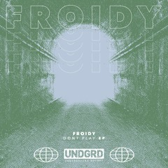 FROIDY - DON'T PLAY EP