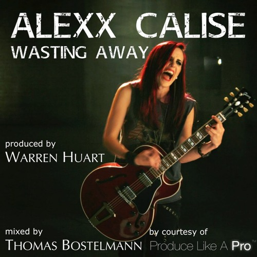 Alexx Calise - Wasting Away