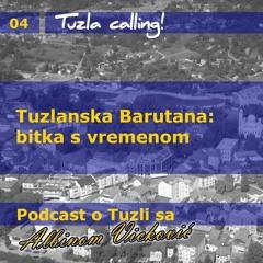 Tuzlanska Barutana: bitka s vremenom - Tuzla calling - Podcast