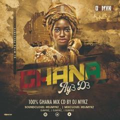 Ghana Ay3 d3 100% Ghana Mix #VybzWithMykz