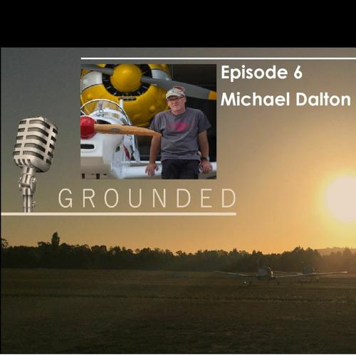 Grounded Ep 6 Michael Dalton - 15 May 2020 (20 mins)