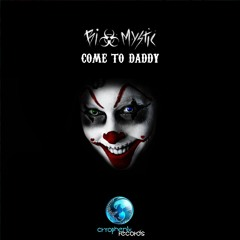 Biomystic - Come To Daddy