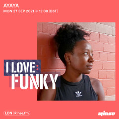 I Love: Funky - AYAYA (Exclusive Mix) - 27 September 2021