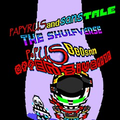 Papyrusandsanstale: The Shulfverse - Papyrus Becomes Offensive: Shulfverse Edition