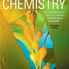 [[F.r.e.e D.o.w.n.l.o.a.d R.e.a.d]] Chemistry: An Introduction to General, Organic, and Biological